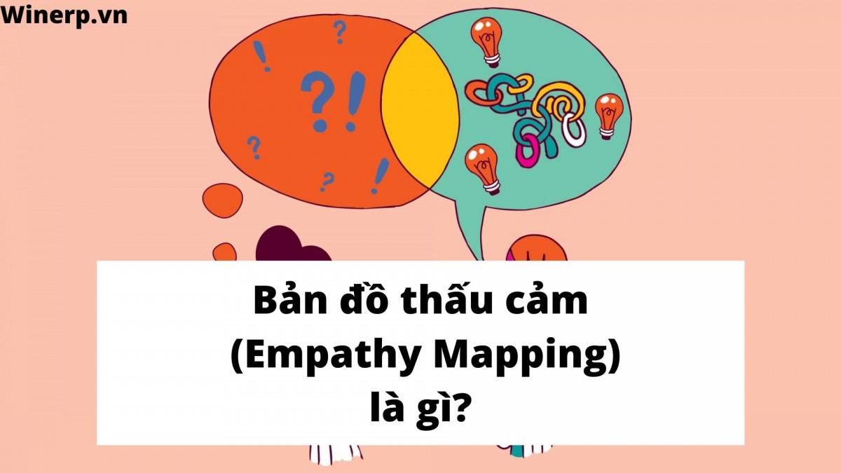 Bản đồ Thấu Cảm (empathy Mapping) Là Gì