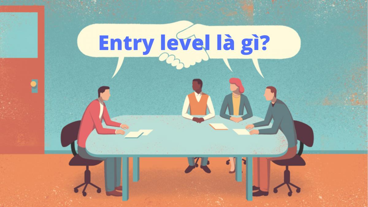 Entry Level Là Gì