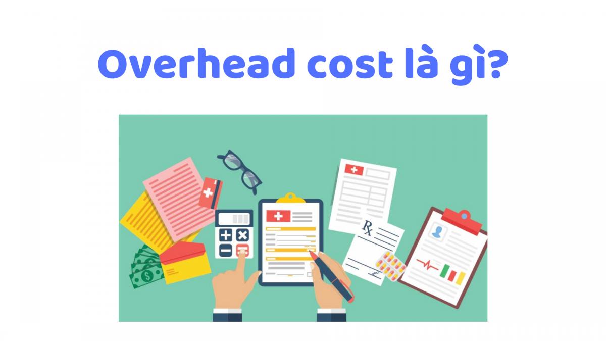 Overhead Cost Là Gì