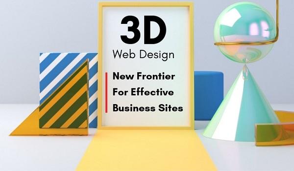 Hình thức 3D và kết xuất giúp website dễ tiếp cận hơn
