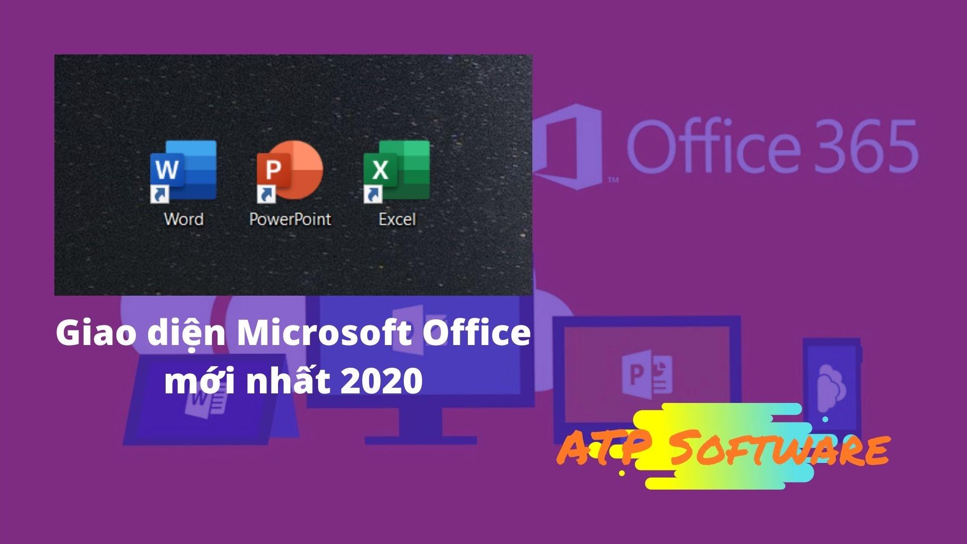 Giao diện Microsoft Office mới nhất 2020