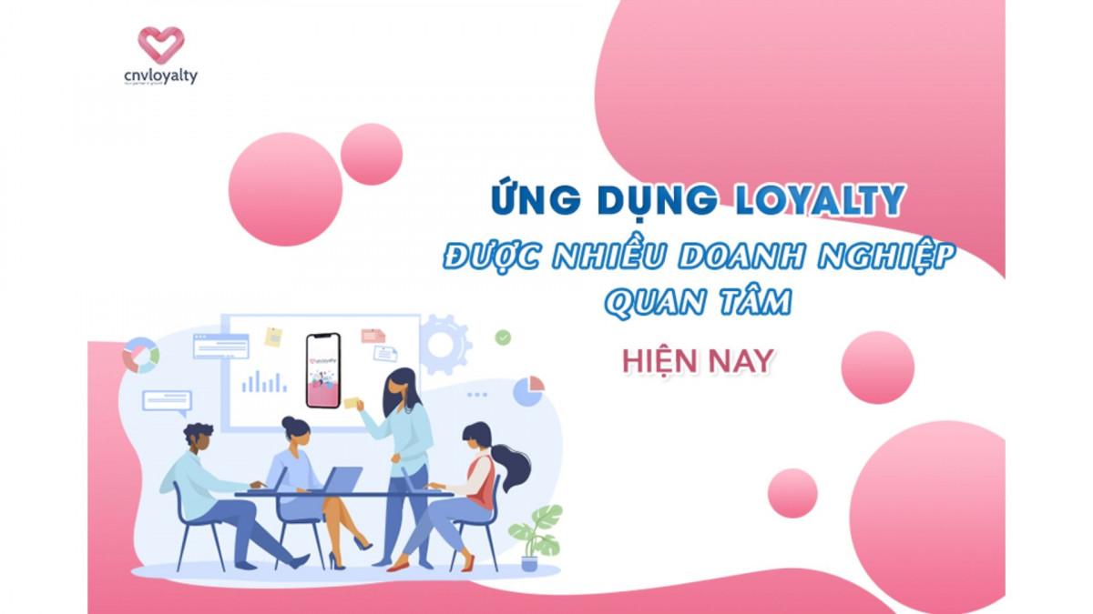 Tìm hiểu các ứng dụng Loyalty được nhiều doanh nghiệp